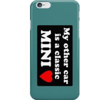 My other car is a classic MINI iPhone Case/Skin
