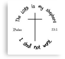PSALMS 23:1 Canvas Print