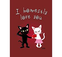 Honestly love you Photographic Print