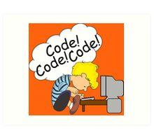 Code! Code! Code! Art Print
