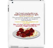 I Need Spaghetti iPad Case/Skin
