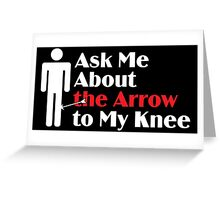Skyrim - Ask Me About the Arrow (male) on dark Greeting Card