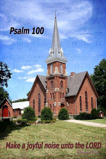 Make a Joyful Noise ~ Psalm 100 by SummerJade
