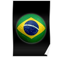 Brazil - Brazilian Flag - Football or Soccer 2 Poster