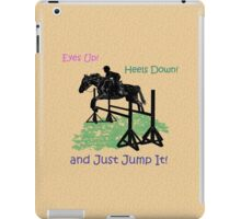 Eyes Up! Heels Down! & Just Jump It! iPad Case/Skin