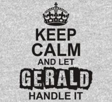 Keep Calm And Let Gerald Handle It by 2E1K