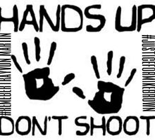 hands up dont shoot by misfitchild55