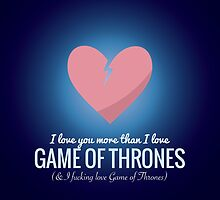 I Love You More GOT by Articles & Anecdotes