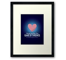 I Love You More GOT Framed Print