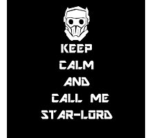 Keep Calm and call me Star-Lord Photographic Print