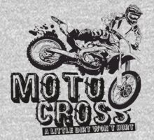 A Little Dirt Won't Hurt Motocross T-Shirt by NuDesign