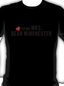 Supernatural : Future Mrs. Dean Winchester T-Shirt