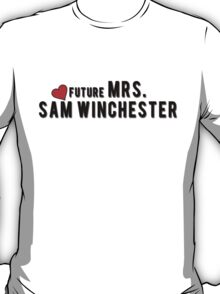 Supernatural : Future Mrs. Sam Winchester T-Shirt