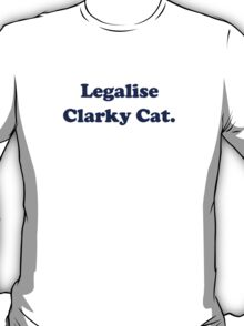 Legalise Clarky Cat T-Shirt