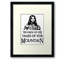 """We Grew Up On Tales Of The Mountain."" Framed Print"