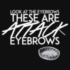 Attack Eyebrows by Jayna Hoffacker