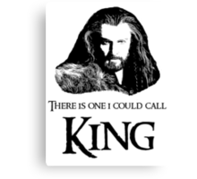"""There Is One I Could Call King."" Canvas Print"