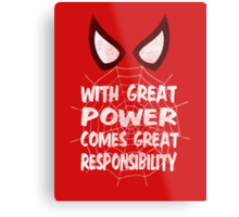 With great power... ( Spider-man ) Metal Print