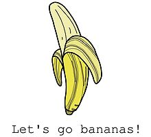 Let's Go Bananas! by tosojourn