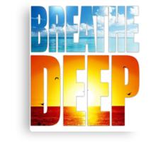 Breathe Deep Canvas Print