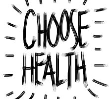 Choose Health by papabuju
