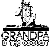 Grandpa Is The Coolest by papabuju