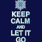 Keep Calm & Let It Go by PolySciGuy