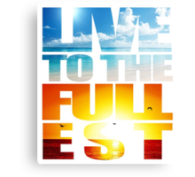 Live Life To The Fullest Canvas Print
