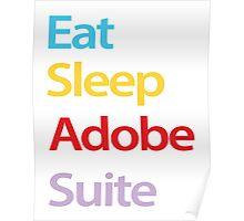 Eat Sleep Adobe Suite Poster