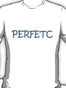 101% Perfect T-Shirt