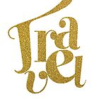 Travel, gold typography by AnnaGo