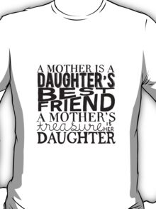 Mother & Daughter Typographic Quote T-Shirt