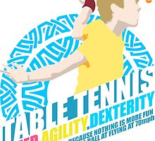 Speed,Agility,Dexterity - Table Tennis by papabuju