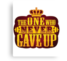 The One Who Never Gave Up Canvas Print