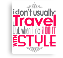 Travel With Style Canvas Print