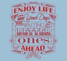 Enjoy Life, Don't Wish Away Your Days Kids Clothes