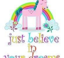 Unicorn, Just Believe In Your Dreams by papabuju