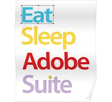 Eat Sleep Adobe Suite 2.0 Poster