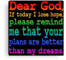 Inspirational Quote: Dear God... Canvas Print