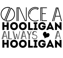 Once A Hooligan, Always A Hooligan by Dreona Ross