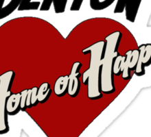 Denton - The Home of Happiness Sticker