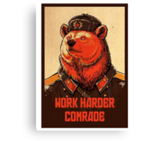 Soviet Bear - Work Harder Comrade Canvas Print