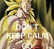 Don't Keep Calm, Go Super Saiyan (7) by LagrangeMulti