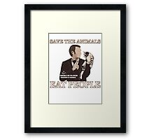 Hannibal - SAVE THE ANIMALS, EAT PEOPLE Framed Print
