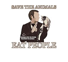 Hannibal - SAVE THE ANIMALS, EAT PEOPLE Photographic Print