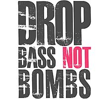 Drop Bass Not Bombs (dark black/cream pink)  Photographic Print
