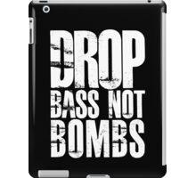 Drop Bass Not Bombs (Black)  iPad Case/Skin