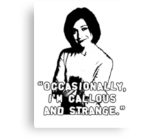 WILLOW ROSENBERG; Callous and Strange Canvas Print