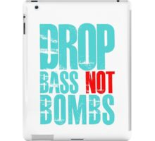 Drop Bass Not Bombs (cyan/red)  iPad Case/Skin