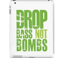 Drop Bass Not Bombs (neon/light neon)  iPad Case/Skin